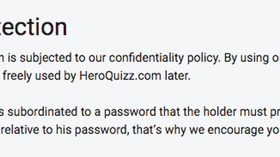 "Så här står det bland annat: ""All the information collected by HeroQuizz.com is subjected to our confidentiality policy. By using our Services, you allow us to collect, store and process this information that can be freely used by HeroQuizz.com later."""